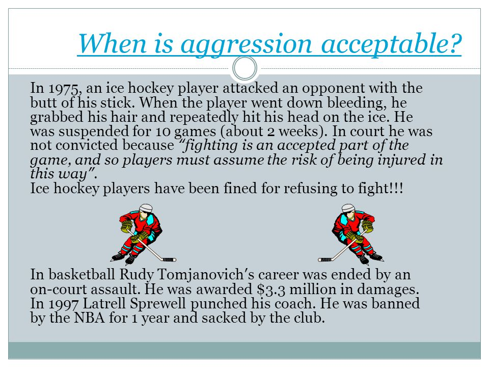 When is aggression acceptable.