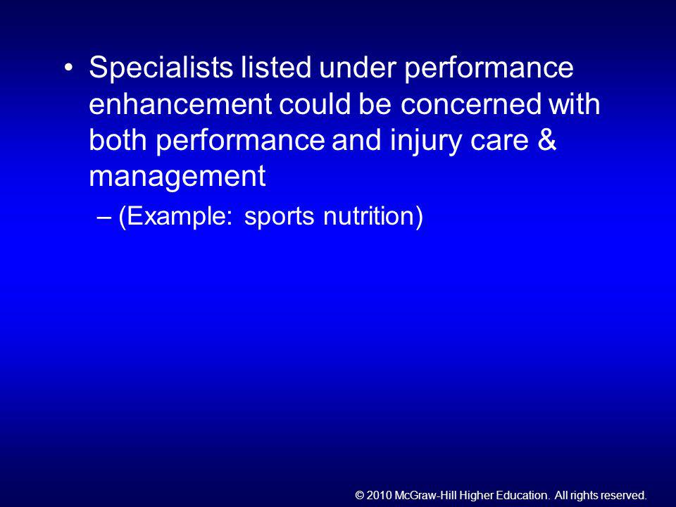 © 2010 McGraw-Hill Higher Education. All rights reserved. Specialists listed under performance enhancement could be concerned with both performance an
