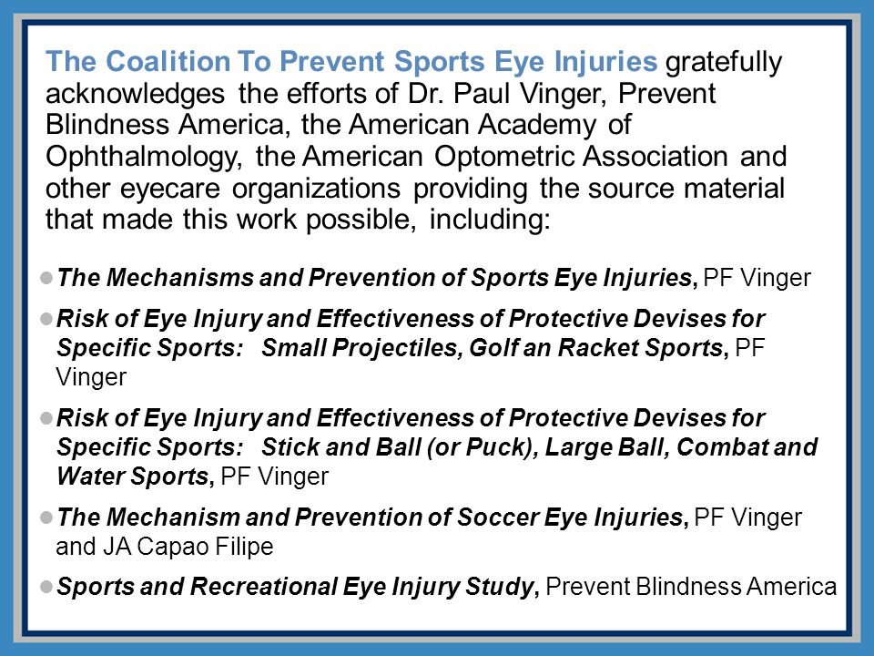 The Coalition To Prevent Sports Eye Injuries gratefully acknowledges the efforts of Dr.