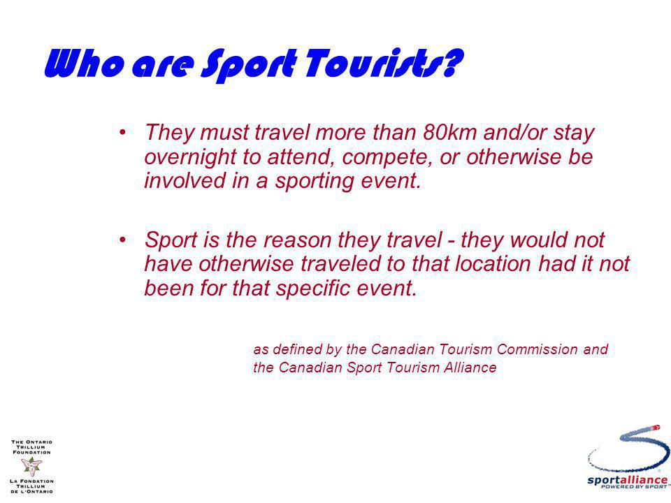 Who are Sport Tourists.