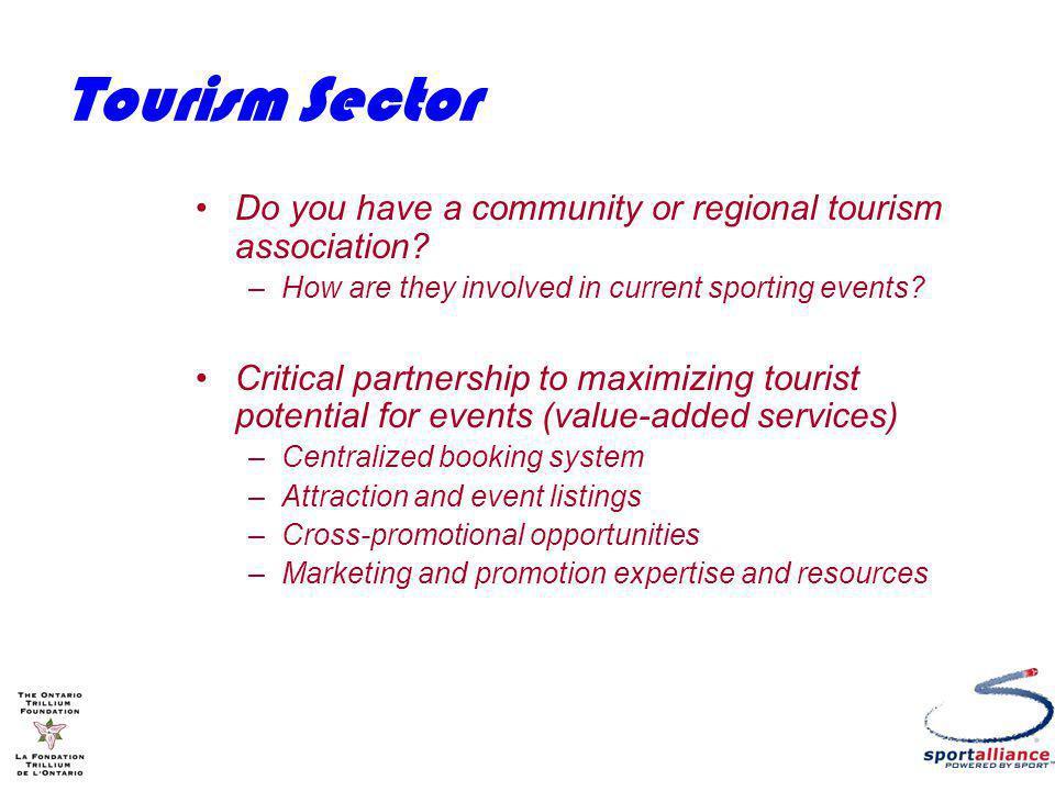 Tourism Sector Do you have a community or regional tourism association.