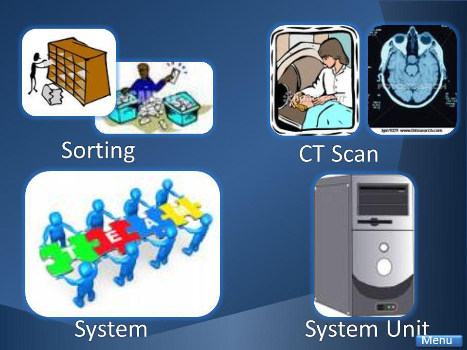 Sorting CT ScanCT Scan SystemSystem UnitSystem Unit Menu