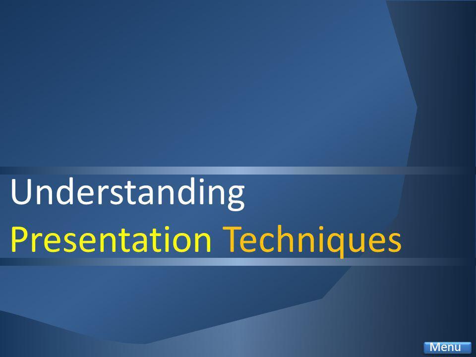 Understanding Presentation Techniques Menu
