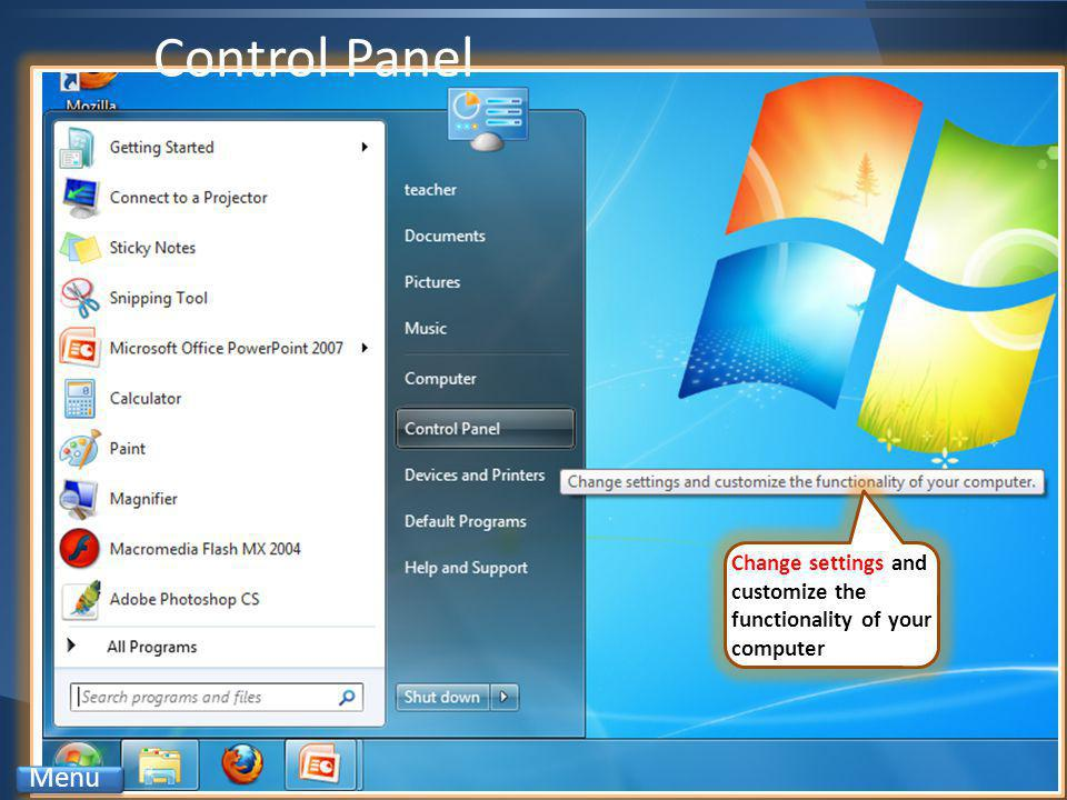 Change settings and customize the functionality of your computer Control Panel Menu
