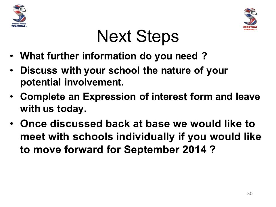 Next Steps What further information do you need ? Discuss with your school the nature of your potential involvement. Complete an Expression of interes