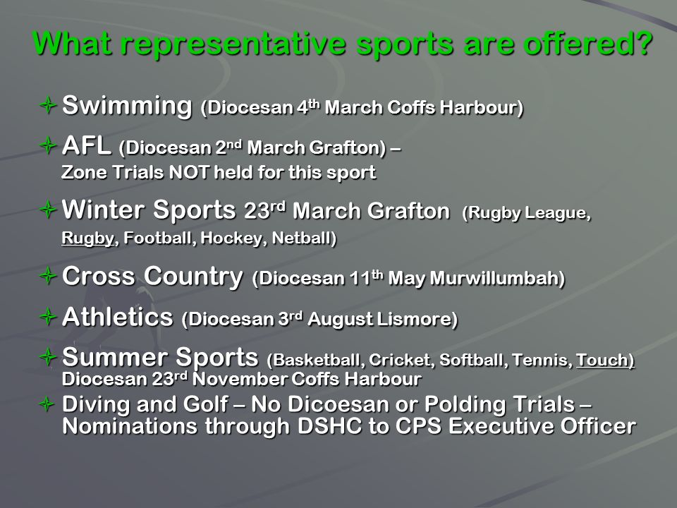 What representative sports are offered? Swimming (Diocesan 4 th March Coffs Harbour) Swimming (Diocesan 4 th March Coffs Harbour) AFL (Diocesan 2 nd M