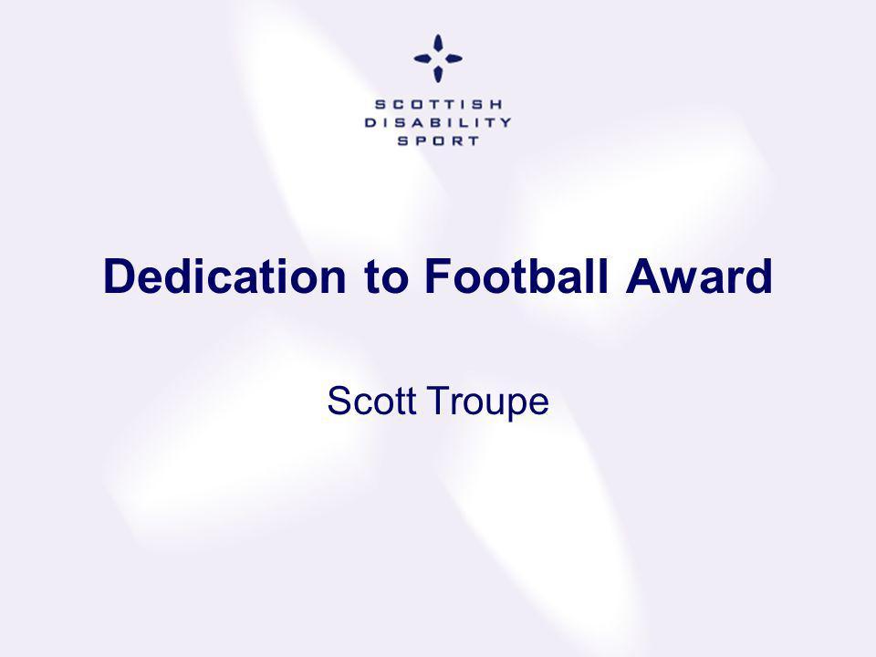 Dedication to Football Award Scott Troupe