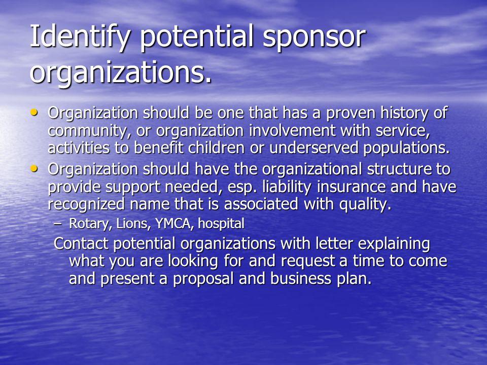 Identify potential sponsor organizations.