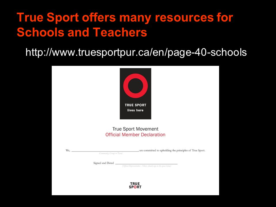 True Sport offers many resources for Schools and Teachers http://www.truesportpur.ca/en/page-40-schools