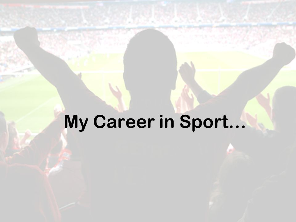 My Career in Sport…