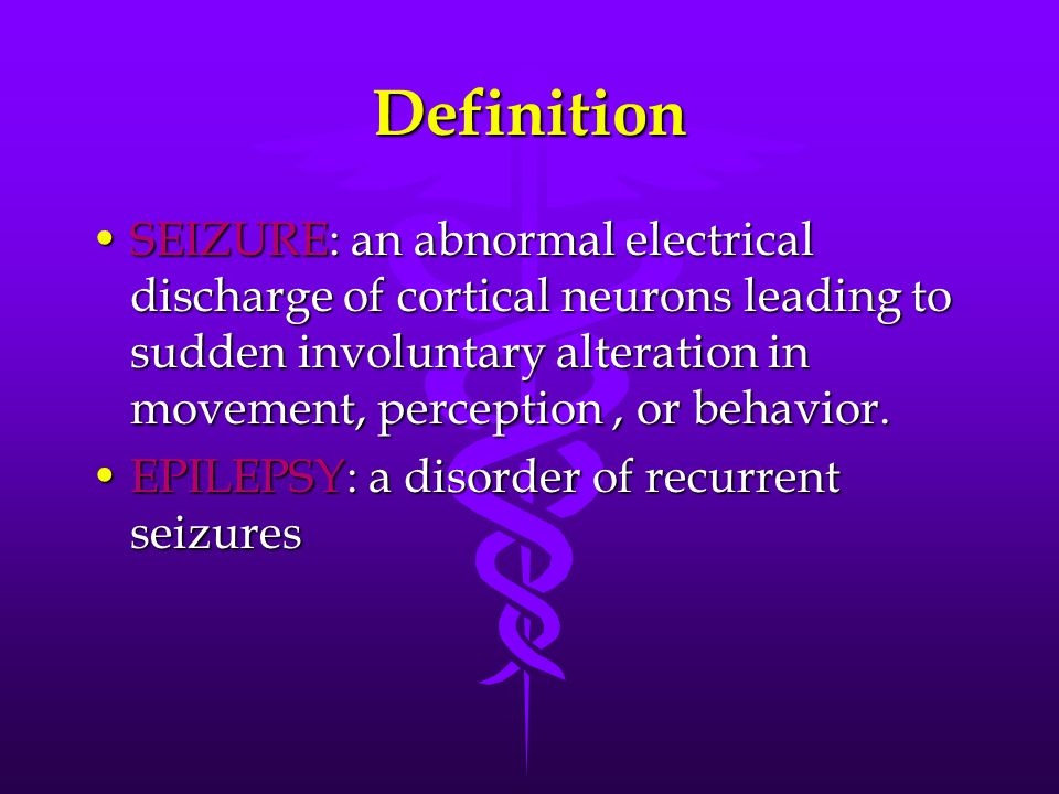 Definition SEIZURE: an abnormal electrical discharge of cortical neurons leading to sudden involuntary alteration in movement, perception, or behavior.SEIZURE: an abnormal electrical discharge of cortical neurons leading to sudden involuntary alteration in movement, perception, or behavior.