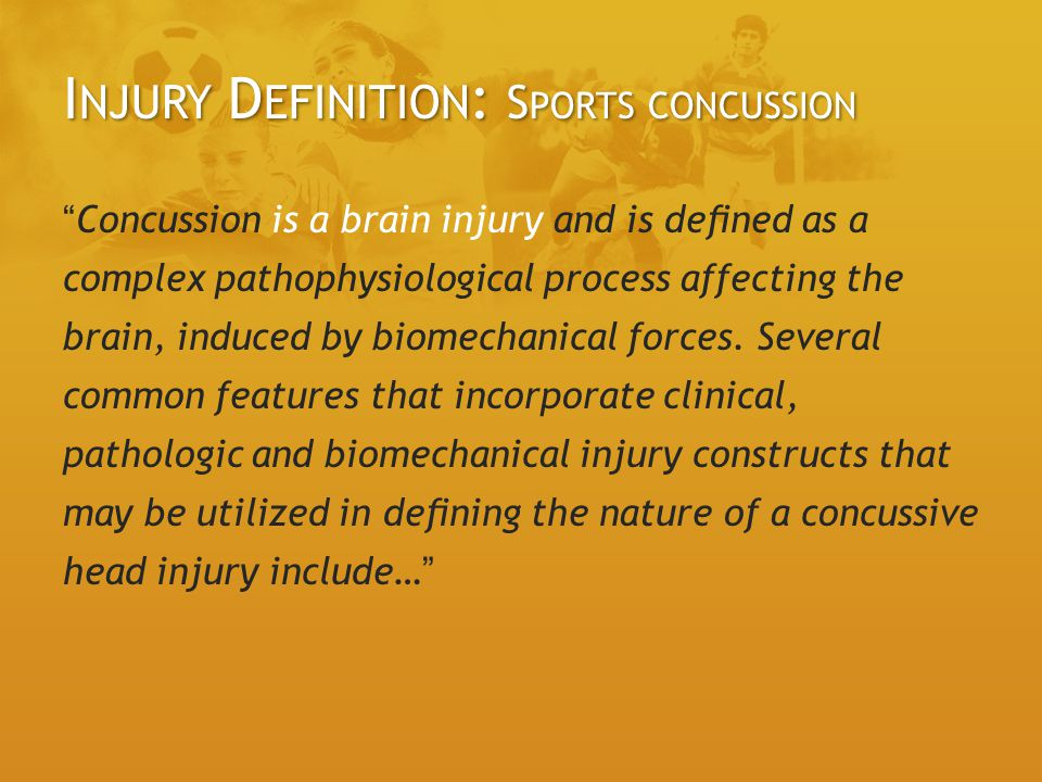 I NJURY D EFINITION : S PORTS CONCUSSION Concussion is a brain injury and is dened as a complex pathophysiological process affecting the brain, induced by biomechanical forces.