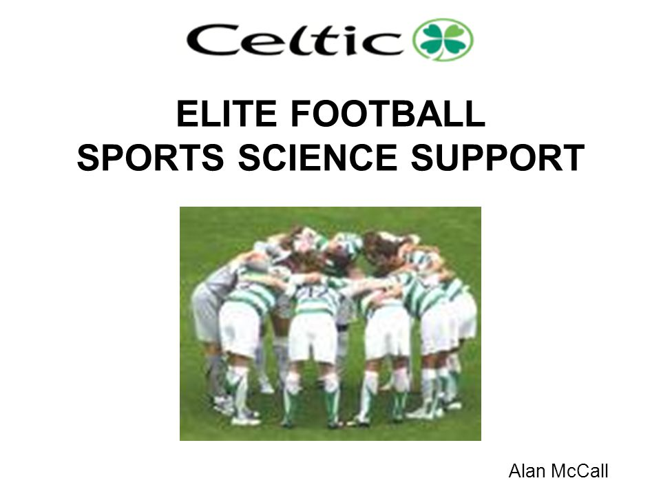 ELITE FOOTBALL SPORTS SCIENCE SUPPORT Alan McCall