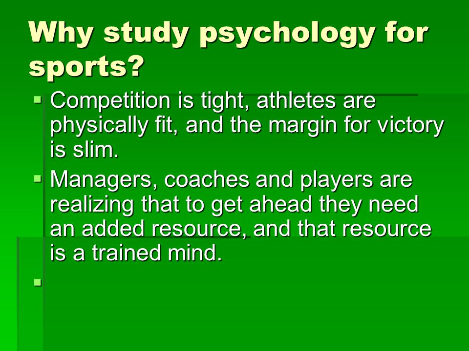 Why study psychology for sports.