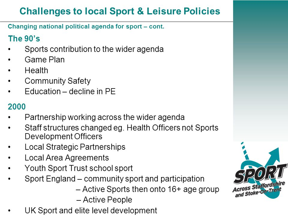 Challenges to local Sport & Leisure Policies Changing national political agenda for sport – cont.