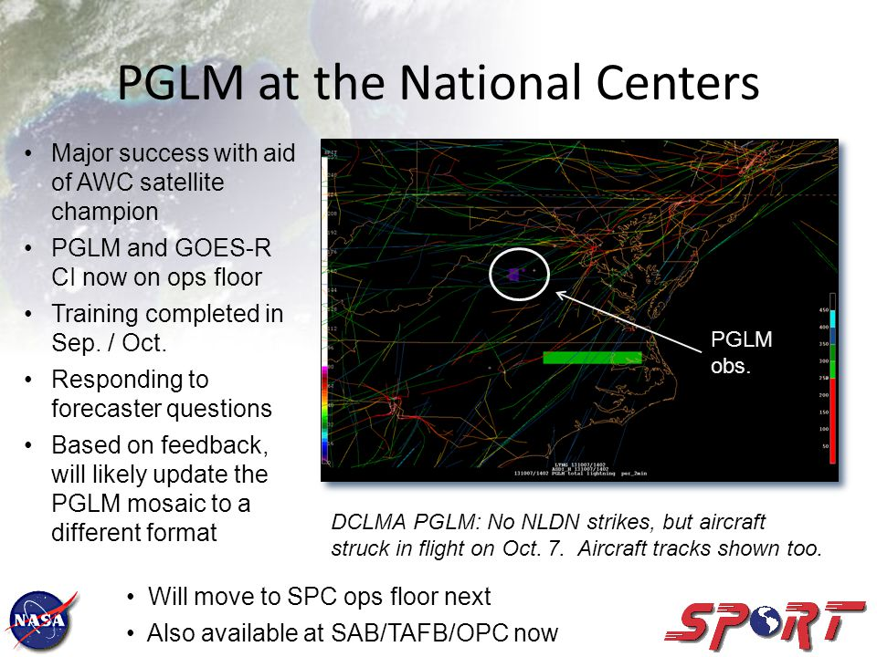 PGLM at the National Centers Major success with aid of AWC satellite champion PGLM and GOES-R CI now on ops floor Training completed in Sep.