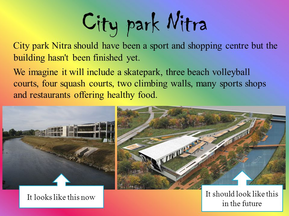 It looks like this now City park Nitra City park Nitra should have been a sport and shopping centre but the building hasn t been finished yet.
