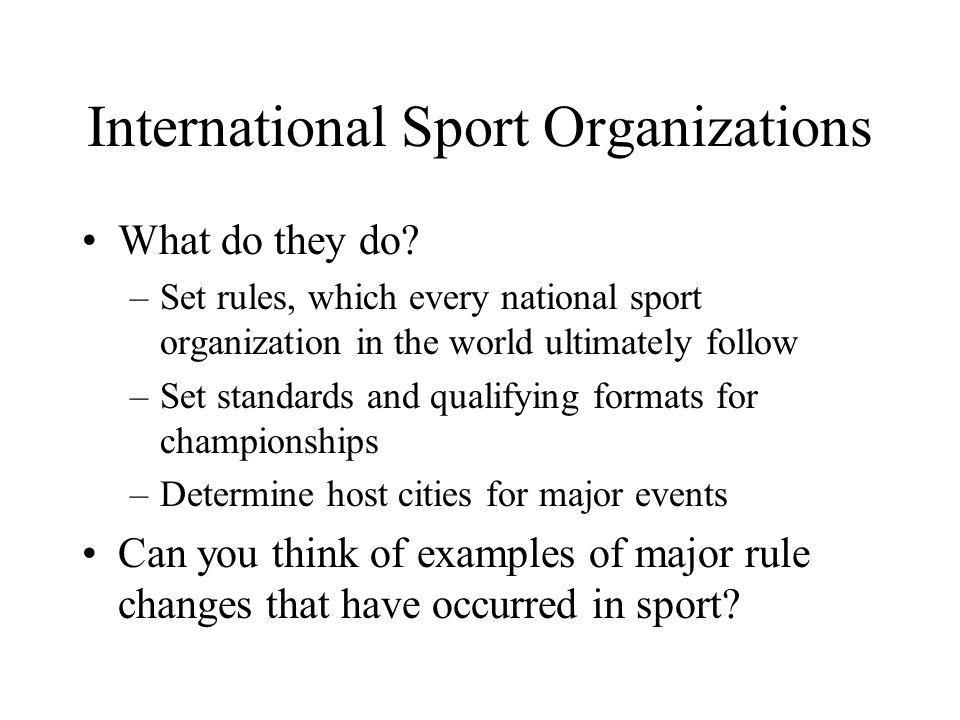 International Sport Organizations What do they do.