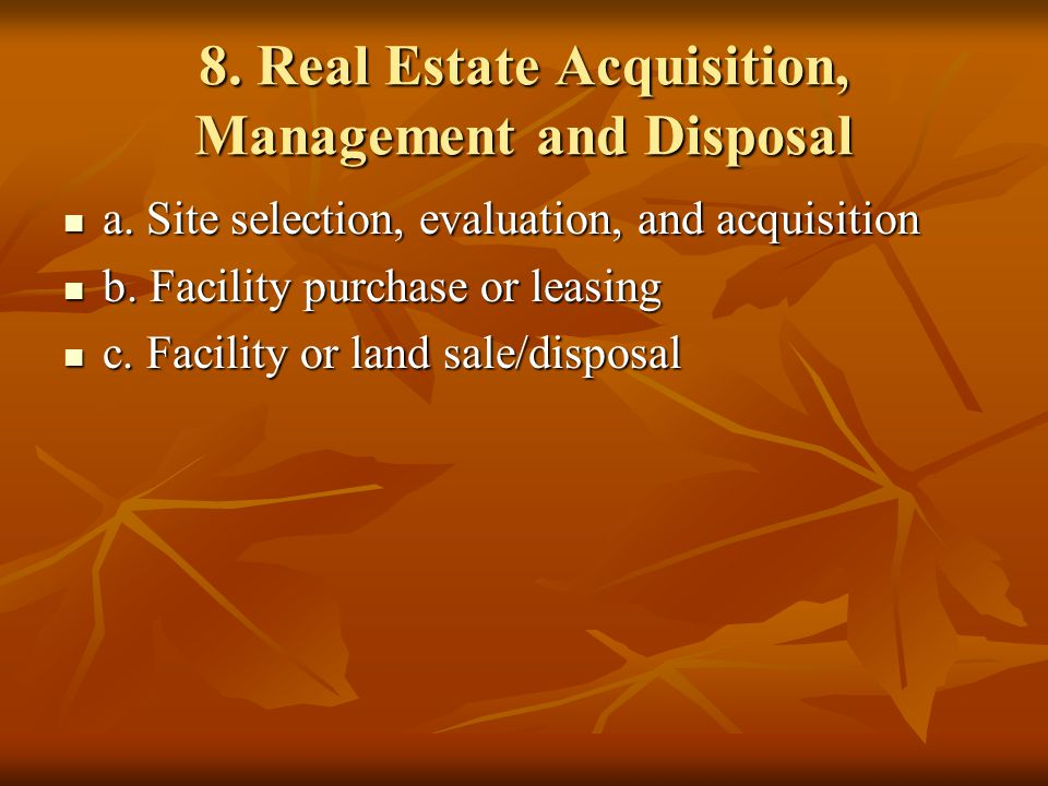 8.Real Estate Acquisition, Management and Disposal a.