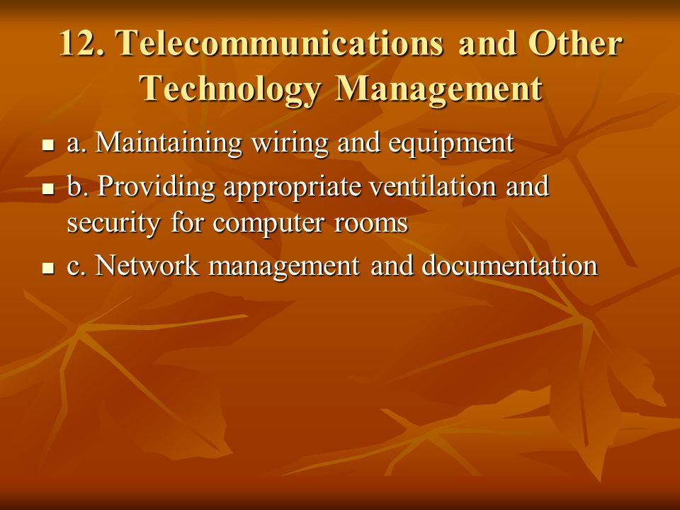 12.Telecommunications and Other Technology Management a.