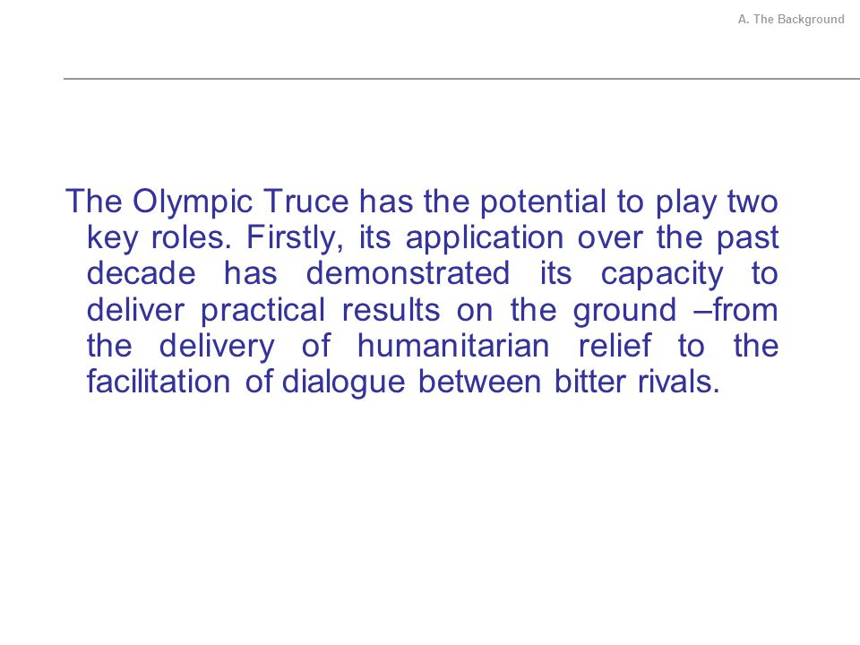 The Olympic Truce has the potential to play two key roles.