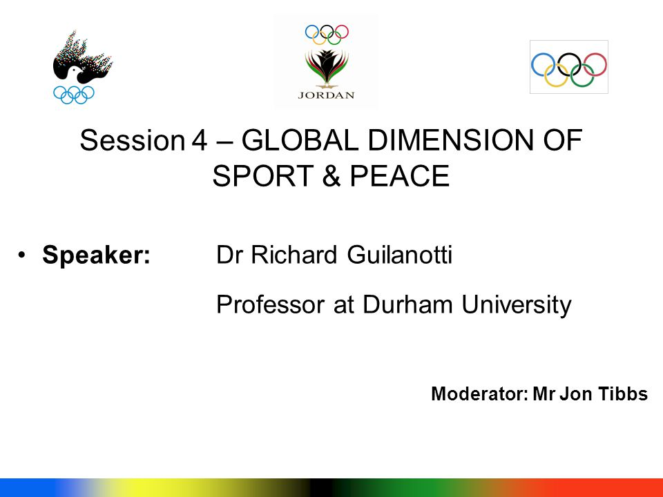 Speaker: Dr Richard Guilanotti Professor at Durham University Moderator: Mr Jon Tibbs