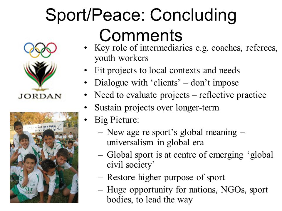 Sport/Peace: Concluding Comments Key role of intermediaries e.g.