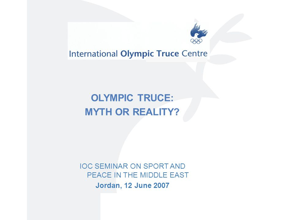 OLYMPIC TRUCE: MYTH OR REALITY.