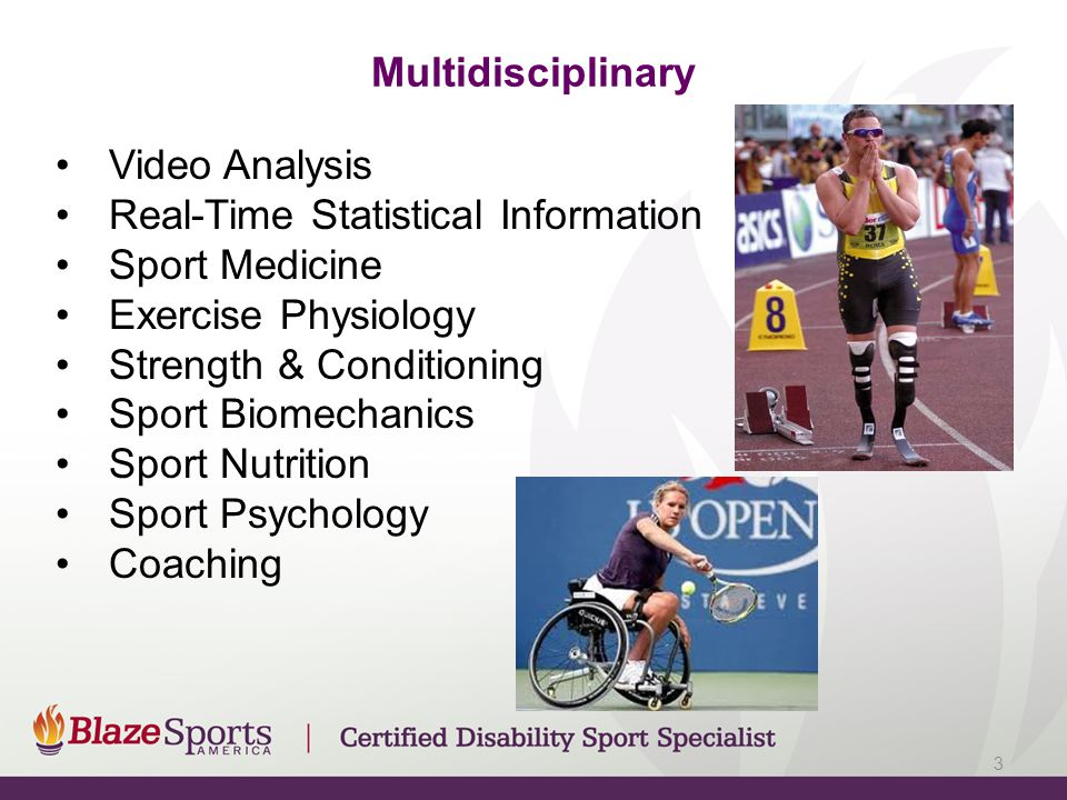 Multidisciplinary Video Analysis Real-Time Statistical Information Sport Medicine Exercise Physiology Strength & Conditioning Sport Biomechanics Sport Nutrition Sport Psychology Coaching 3