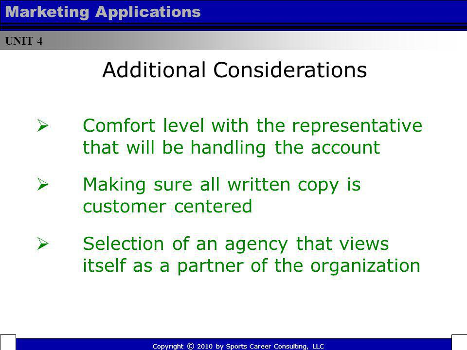UNIT 4 Marketing Applications Comfort level with the representative that will be handling the account Making sure all written copy is customer centere