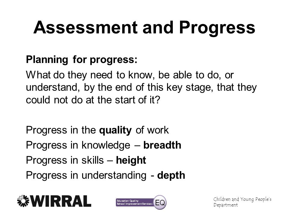 Children and Young Peoples Department Assessment and Progress Planning for progress: What do they need to know, be able to do, or understand, by the e