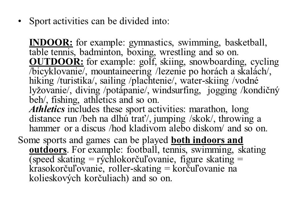 WINTER SPORTS: They can be played only in winter.