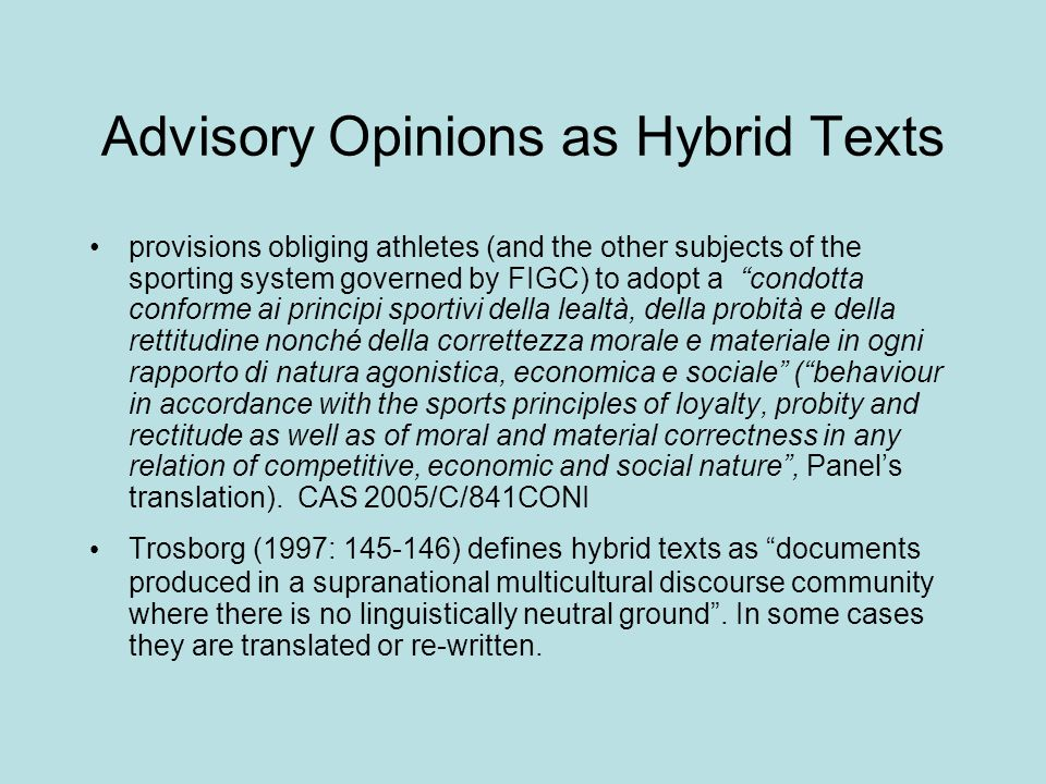Advisory Opinions as Hybrid Texts provisions obliging athletes (and the other subjects of the sporting system governed by FIGC) to adopt a condotta co
