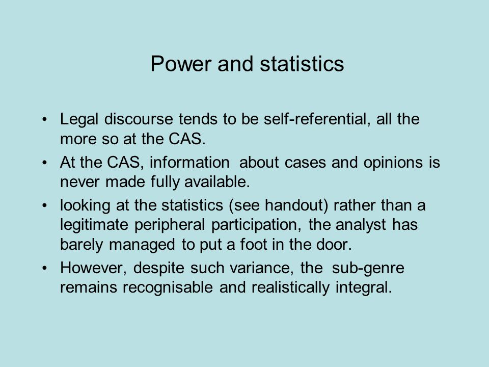 Power and statistics Legal discourse tends to be self-referential, all the more so at the CAS.
