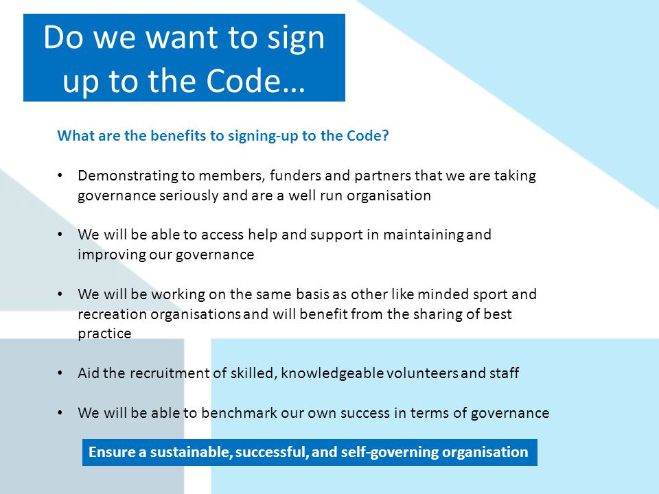 Do we want to sign up to the Code… What are the benefits to signing-up to the Code.