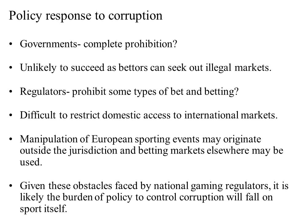 Policy response to corruption Governments- complete prohibition.