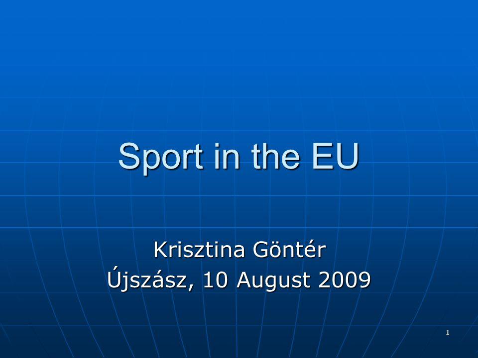 1 Sport in the EU Krisztina Göntér Újszász, 10 August 2009