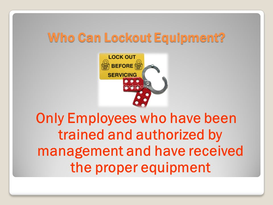 Who Can Lockout Equipment.