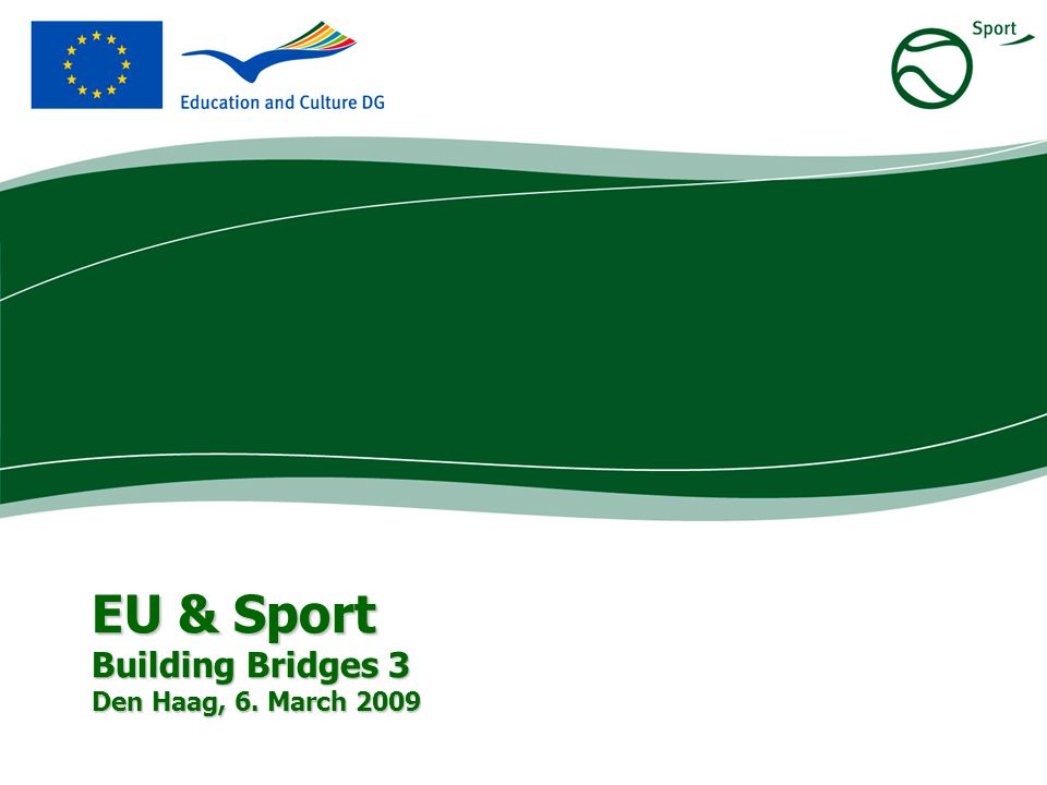 EU & Sport Building Bridges 3 Den Haag, 6. March 2009
