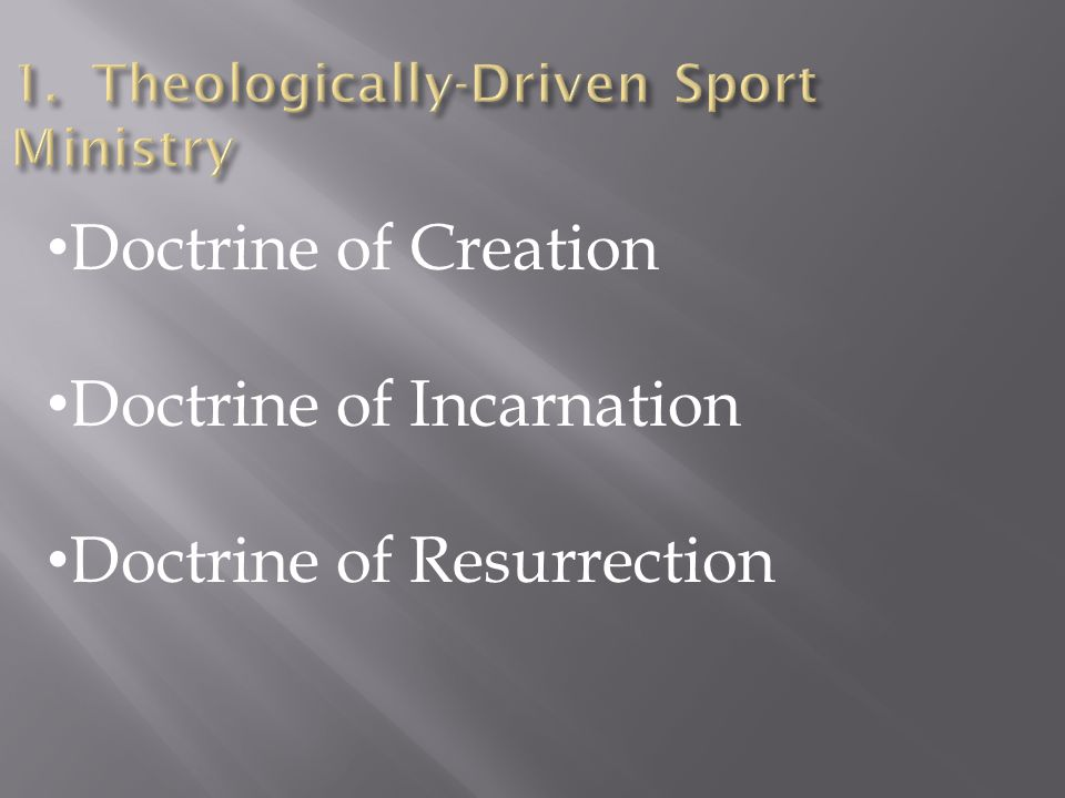 Doctrine of Creation Doctrine of Incarnation Doctrine of Resurrection