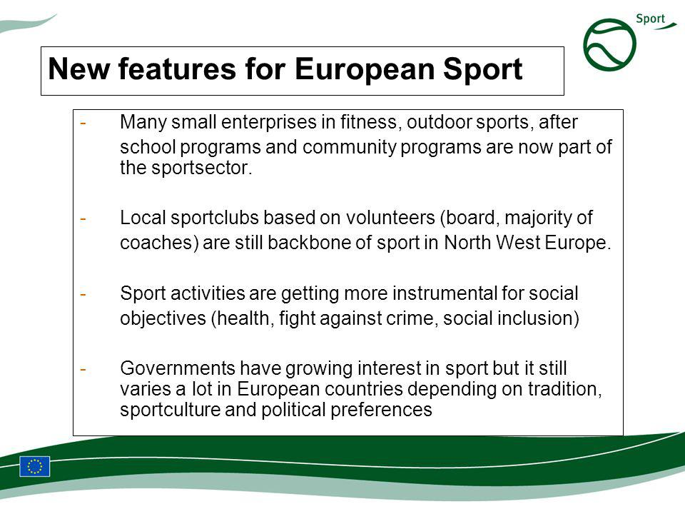 New features for European Sport -Many small enterprises in fitness, outdoor sports, after school programs and community programs are now part of the sportsector.