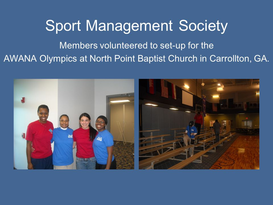 Sport Management Society Members volunteered to set-up for the AWANA Olympics at North Point Baptist Church in Carrollton, GA.