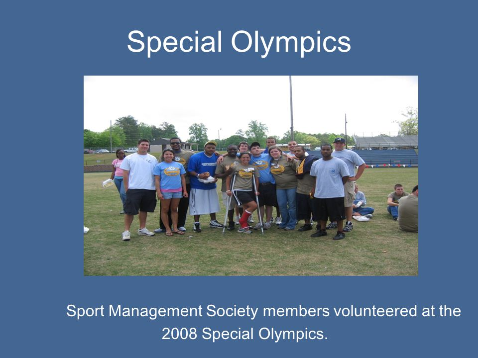 Special Olympics Sport Management Society members volunteered at the 2008 Special Olympics.