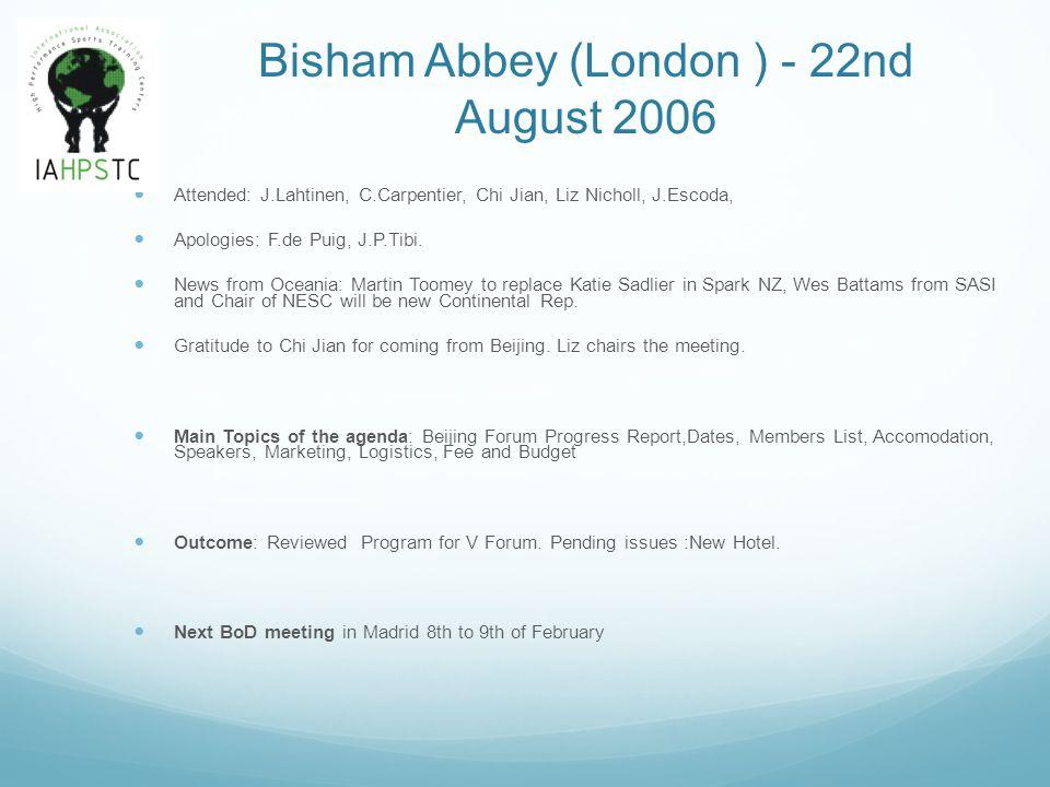 Bisham Abbey (London ) - 22nd August 2006 Attended: J.Lahtinen, C.Carpentier, Chi Jian, Liz Nicholl, J.Escoda, Apologies: F.de Puig, J.P.Tibi. News fr