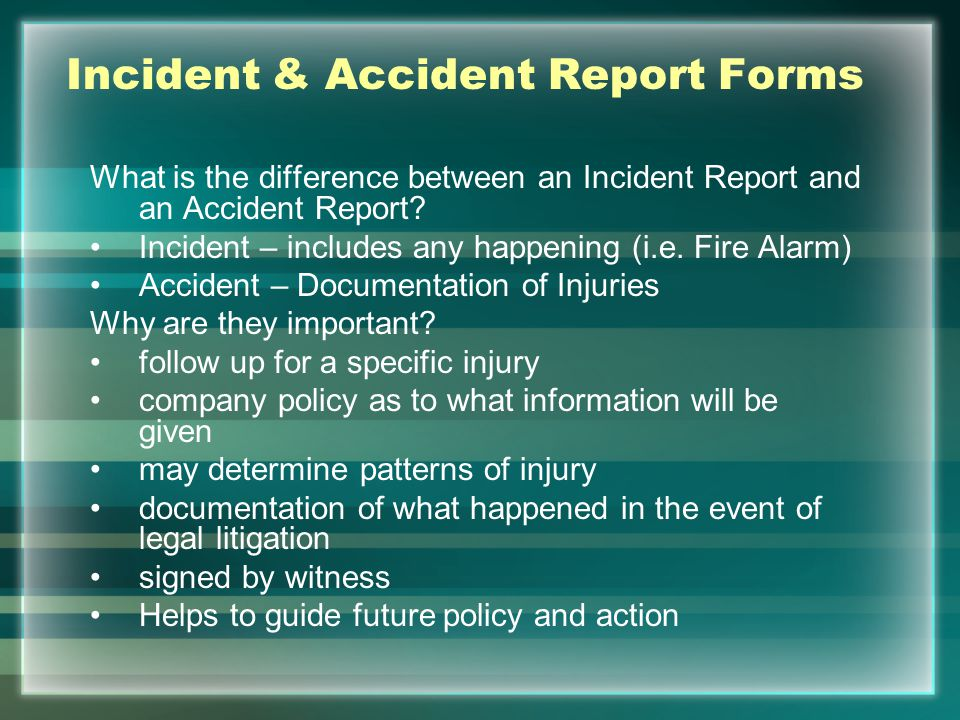 Incident & Accident Report Forms What is the difference between an Incident Report and an Accident Report? Incident – includes any happening (i.e. Fir