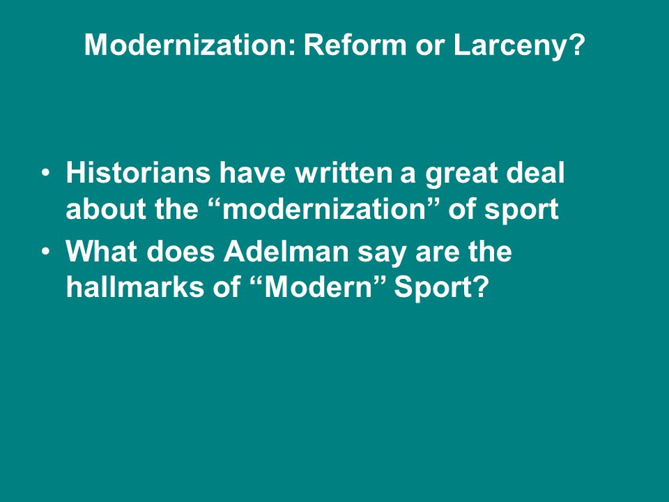 Modernization: Reform or Larceny.