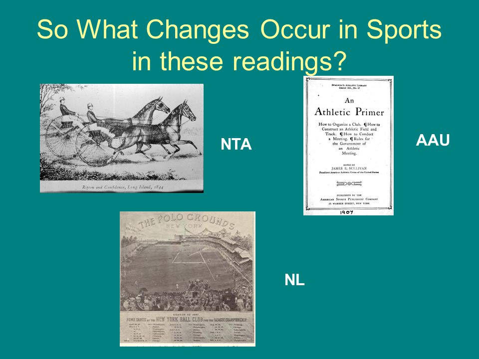 So What Changes Occur in Sports in these readings AAU NTA NL