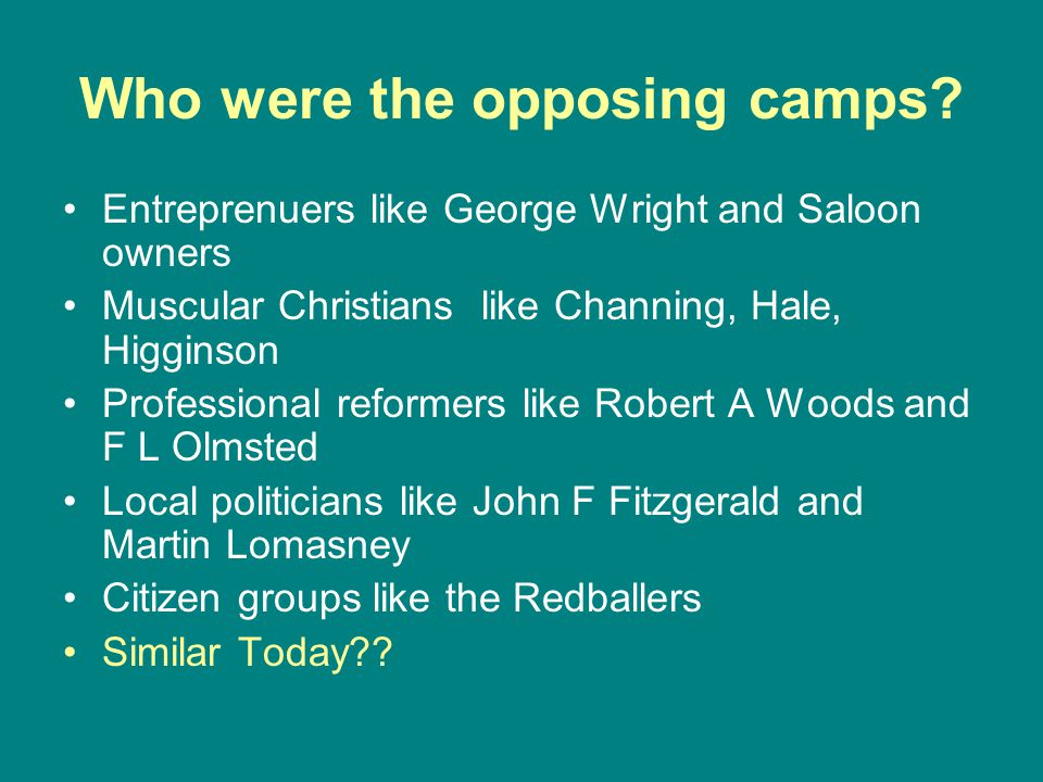 Who were the opposing camps.