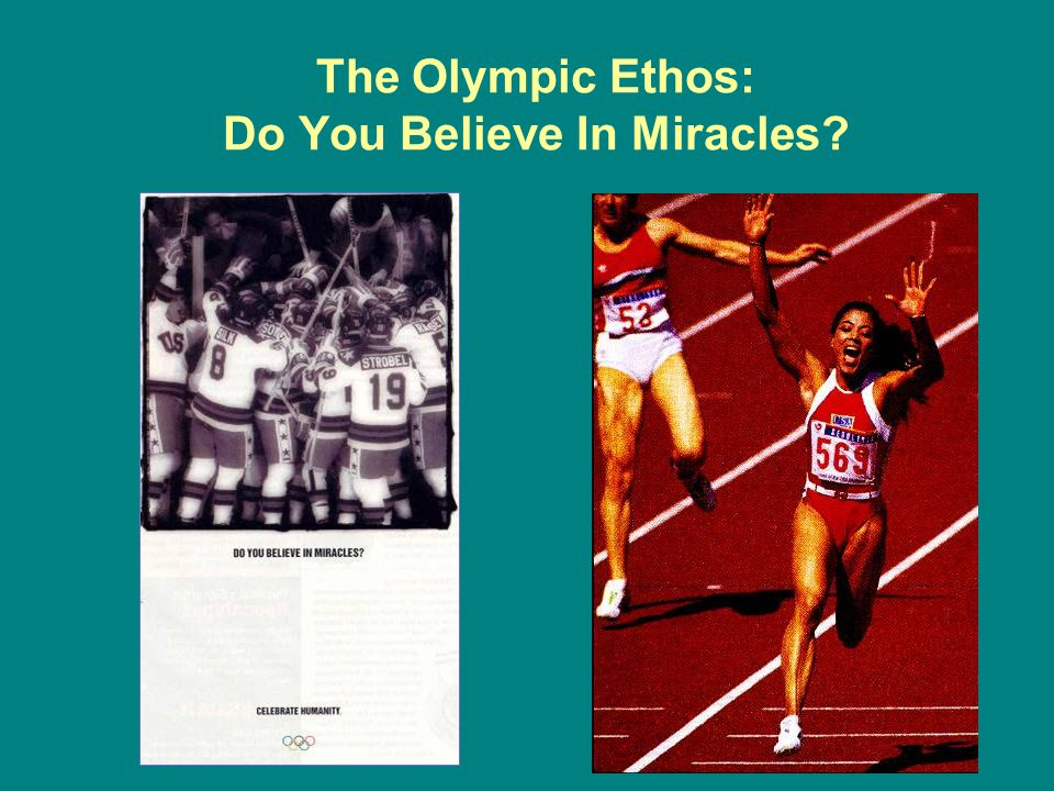 The Olympic Ethos: Do You Believe In Miracles
