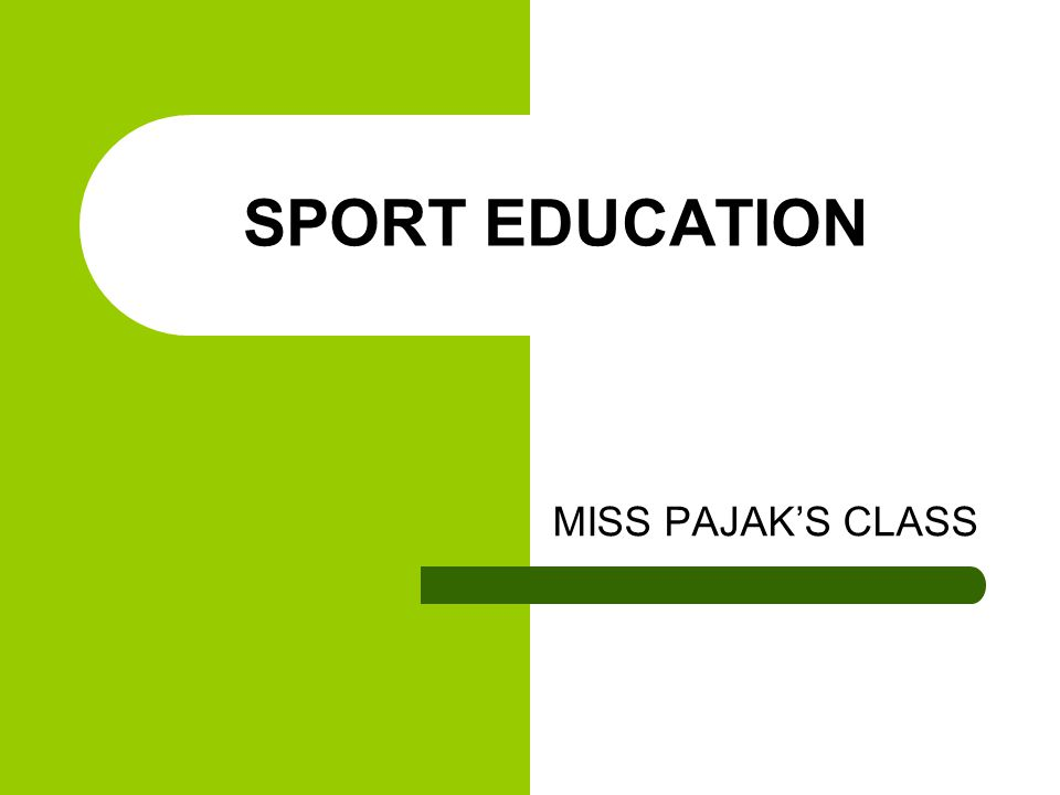 SPORT EDUCATION MISS PAJAKS CLASS